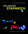 Colorado StarWatch: The Essential Guide to Our Night Sky - Mike Lynch