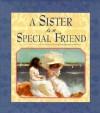 A Sister Is A Special Friend - Claudine Gandolfi