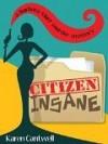 Citizen Insane (Barbara Barr Murder Mystery #2) - Karen Cantwell