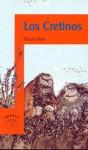 Los Cretinos - Quentin Blake, Roald Dahl