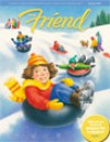 The Friend - January 2013 - The Church of Jesus Christ of Latter-day Saints