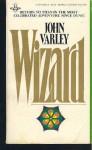 Wizard (Gaea 2) - John Varley