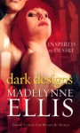 Dark Designs - Madelynne Ellis