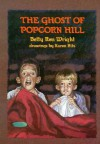 The Ghost of Popcorn Hill - Betty Ren Wright