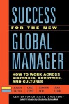 Success for the New Global Manager: How to Work Across Distances, Countries, and Cultures - Maxine Dalton, Jean Leslie, Chris Ernst, Jenifer Deal