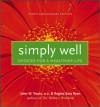 Simply Well: Choices for a Healthy Life - John W. Travis, Regina Sara Ryan