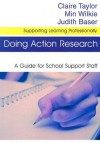 Doing Action Research: A Guide For School Support Staff (Supporting Learning Professionally) - Claire Taylor