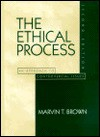 The Ethical Process: An Approach To Controversial Issues - Marvin T. Brown