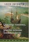 Dlaczego toniemy, czyli jeszcze nowsze Średniowiecze - Lech Jęczmyk