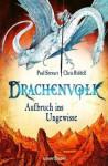 Drachenvolk - Aufbruch ins Ungewisse - Paul Stewart, Chris Riddell, Friedrich Pflüger