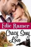 Crazy Sexy Love (Rescued Hearts, #3) - Edie Ramer