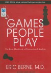 Games People Play - Eric Berne, David Colacci