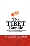 The Tibet Gamble - William, K. Jackson