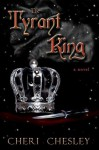 The Tyrant King: Sequel to The Peasant Queen - Cheri Chesley