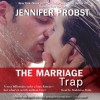The Marriage Trap - Jennifer Probst, Madeleine Maby