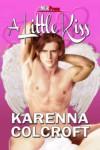 A Little Kiss - Karenna Colcroft