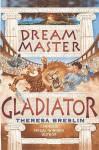 Dream Master: Gladiator - Theresa Breslin, Clifford Norgate
