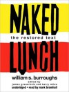 Naked Lunch: The Restored Text (MP3 Book) - Mark Bramhall, William S. Burroughs, Barry Miles, James Grauerholz