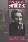 The Making of a Southerner - Katharine Du Pre Lumpkin, Darlene Clark Hine
