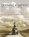 Defining a Nation: Our America and the Sources of Its Strength - David Halberstam, Ben Bradley, Frank Deford, William F. Buckley Jr.