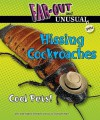 Hissing Cockroaches: Cool Pets! - Alvin Silverstein, Virginia Silverstein, Laura Silverstein Nunn