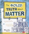 The Solid Truth about Matter - Mark Weakland, Bernice Lum