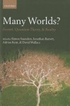 Many Worlds?: Everett, Quantum Theory, and Reality - Simon Saunders, Jonathan Barrett, Adrian Kent, David Wallace