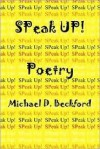 Speak Up! Poetry - Michael D. Beckford