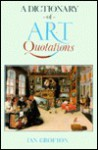 A Dictionary of Art Quotations - Ian Crofton