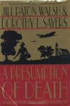 A Presumption of Death: A New Lord Peter Wimsey/Harriet Vane Mystery - Dorothy L. Sayers, Jill Paton Walsh
