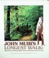 John Muir's Longest Walk: John Earl, a Photographer, Traces His Journey to Florida; With Excerpts from John Muir's Thousand-Mile Walk to the Gul - John Muir, John Earl