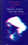 The World Without A Self; Virginia Woolf And The Novel - James Naremore