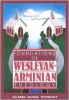 Foundations of Wesleyan-Arminian Theology - Mildred Bangs Wynkoop