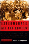 Exterminate All The Brutes: A Modern Odyssey Into The Heart Of Darkness - Sven Lindqvist