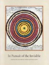 In Pursuit of the Invisible - John Yau