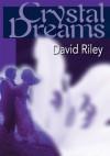 Crystal Dreams - David Riley
