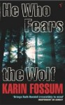 He Who Fears The Wolf - Karin Fossum