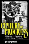 Century of Progress: A Photographic Tour of the 1933-34 Chicago World's Fair - Chicago Tribune