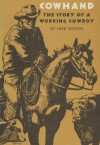 Cowhand: The True Story of a Working Cowboy - Fred Gipson, Evan Thomas