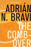 The Combover - Adrián N. Bravi, Richard Dixon