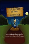The Zombie in the Basement - Anthony Giangregorio, Andrew Dawe Colllins
