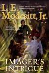 Imager's Intrigue - L.E. Modesitt Jr.