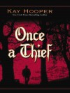 Once a Thief - Kay Hooper