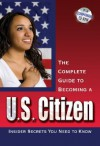 Your U.S. Citizenship Guide: What You Need to Know to Pass Your U.S. Citizenship Test With Companion CD-ROM - Anita Biase