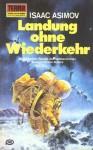 Landung ohne Wiederkehr - Isaac Asimov, Walter Brumm