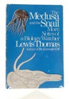 The Medusa And The Snail - More Notes Of A Biology Watcher - Lewis Thomas