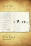 1 Peter - Greg Forbes, Robert W. Yarbrough, Andreas J. Kostenberger