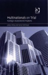 Multinationals on Trial: Foreign Investment Matters - James F. Petras, Henry Veltmeyer