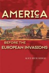 America Before the European Invasions - Alice Beck Kehoe