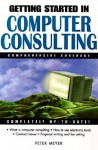 Getting Started in Computer Consulting - Peter Meyer